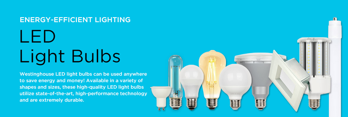 Energy Efficient Lighting   LED Light Bulbs   Westinghouse LED light bulbs  can be used. LED Light Bulb   LED Lamps   LED Lighting