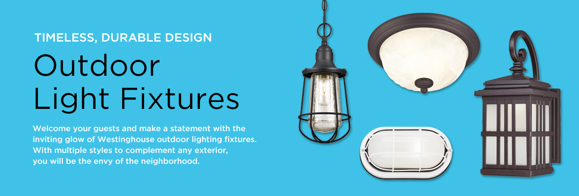 Outdoor Light Fixtures - Welcome your guests and make a statement with the inviting glow of Westinghouse outdoor lighting fixtures. With multiple styles to complement any exterior, you will be sure to be the envy of the neighborhood.