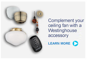 Complement your ceiling fan with a Westinghouse accessory