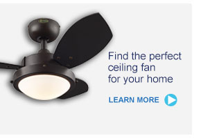 Find the perfect ceiling fan for your home - LEARN MORE